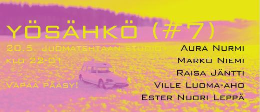 YÖSÄHKÖ #7 Juomatehtaan Studio 20.5.  klo 22 – 01